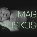 Magia bliskości – o początkach więzi