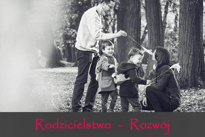 R jak Rodzicielstwo, R jak Rozwój